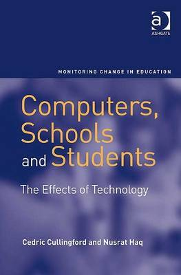 Computers, Schools and Students: The Effects of Technology