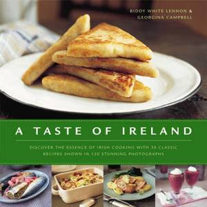 A Taste of Ireland: Discover the Essence of Irish Cooking with 30 Classic Recipes
