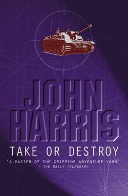 Take or Destroy: A Novel of Alamein