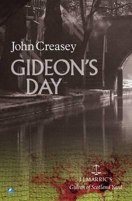 Gideon's Day: (Writing as JJ Marric)