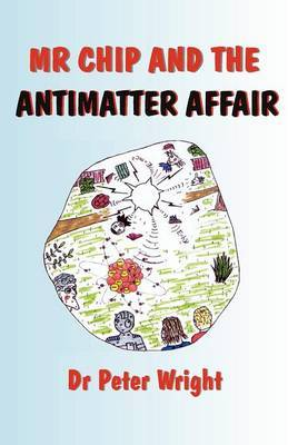 Mr Chip and the Antimatter Affair