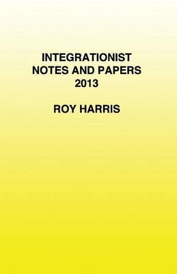 Integrationist Notes and Papers 2013
