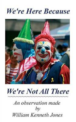We're Here Because We're Not All There: An Observation Made by