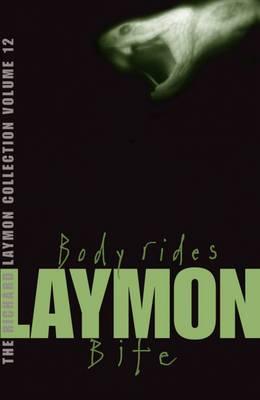 The Richard Laymon Collection: v. 12: Body Rides & Bite