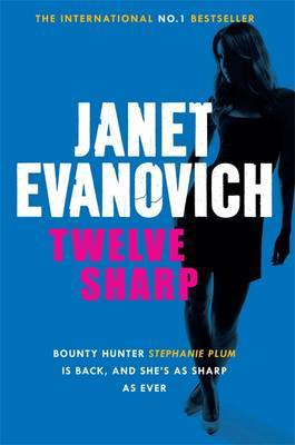 Twelve Sharp: A hilarious mystery full of temptation, suspense and chaos