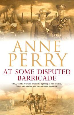 At Some Disputed Barricade (World War I Sequence, Novel 4)
