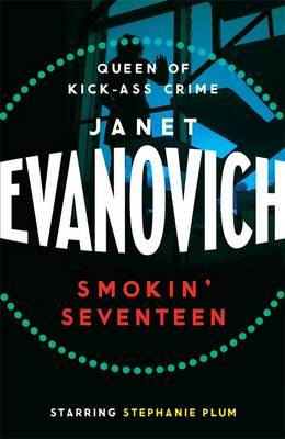 Smokin' Seventeen: A witty mystery full of laughs, lust and high-stakes suspense