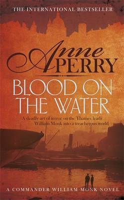 Blood on the Water: William Monk Mystery 20