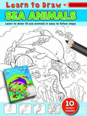 Learn to Draw Sea Animals: Learning to Draw Activity Book