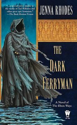 The Dark Ferryman: The Elven Ways #2
