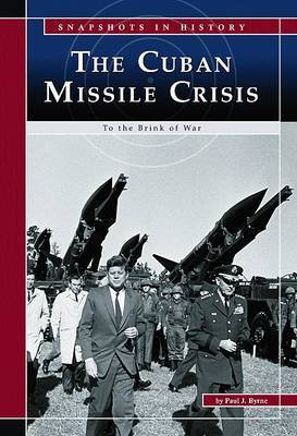The Cuban Missile Crisis: To the Brink of War