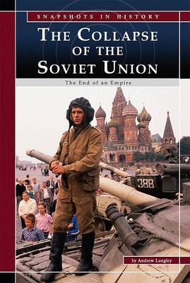 The Collapse of the Soviet Union: The End of an Empire