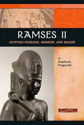 Ramses II: Egyptian Pharaoh, Warrior, and Builder