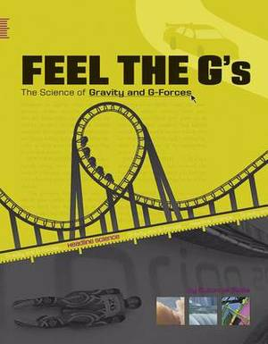 Feel the G's: The Science of Gravity and G-Forces