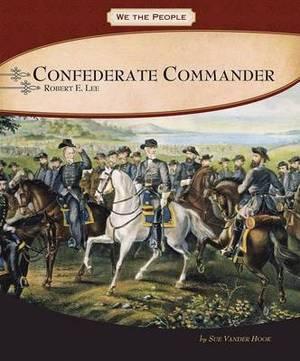 Confederate Commander: General Robert E. Lee