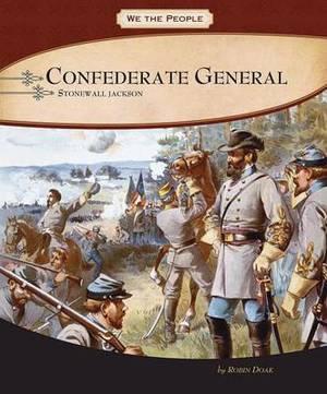 Confederate General: Stonewall Jackson