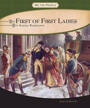 First of First Ladies: Martha Washington