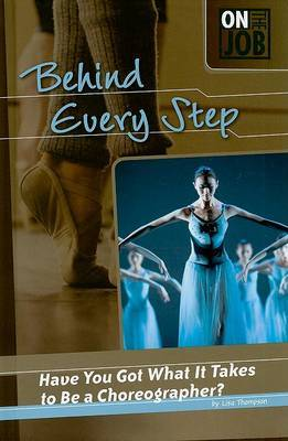 Behind Every Step: Have You Got What It Takes to Be a Choreographer?