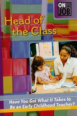Head of the Class: Have You Got What It Takes to Be an Early Childhood Teacher?