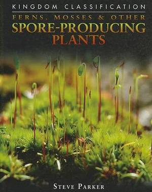 Ferns, Mosses & Other Spore-Producing Plants