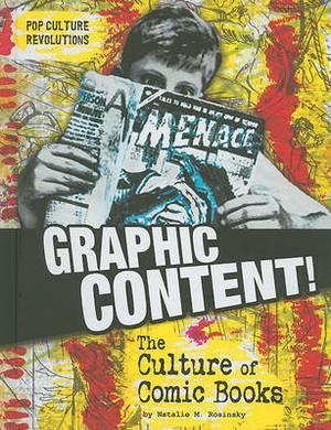 Graphic Content!: The Culture of Comic Books