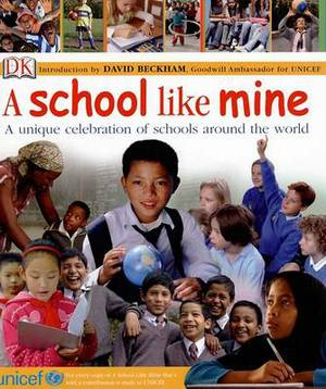 A School Like Mine: A Unique Celebration of Schools Around the World