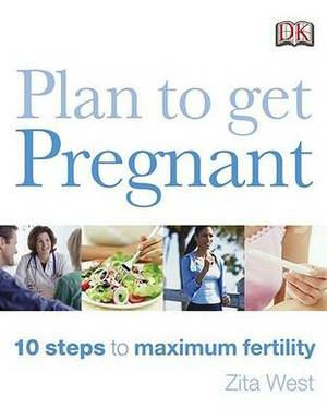 Plan to Get Pregnant: 10 Steps to Maximum Fertility