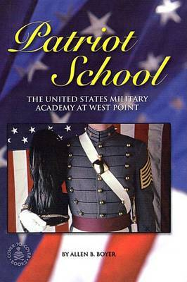 Patriot School: The United States Military Academy at West Point
