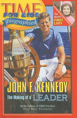 John F. Kennedy: The Making of a Leader
