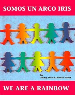Somos Un Arco Iris/We Are a Rainbow