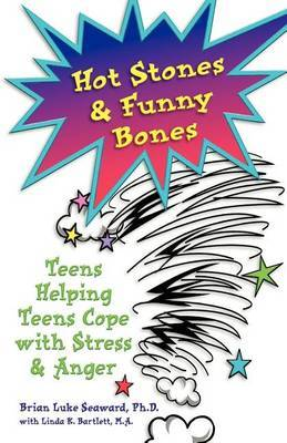 Hot Stones & Funny Bones  : Teens Helping Teens Cope with Stress & Anger
