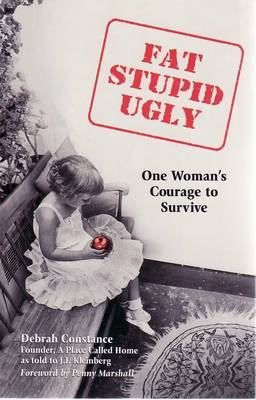 Fat Stupid and Ugly: One Womans Courage