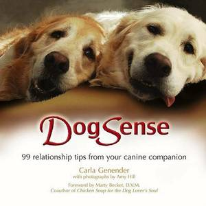 Dogsense: 99 Relationship Tips from Your Canine Companion