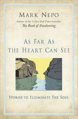 As Far as the Eye Can See: Stories to Illuminate the Soul