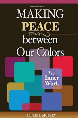 Making Peace Between Our Colours: The Inner Work