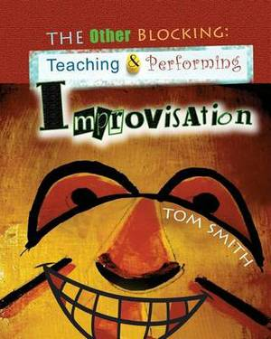 The Other Blocking: Teaching and Preforming Improvisation