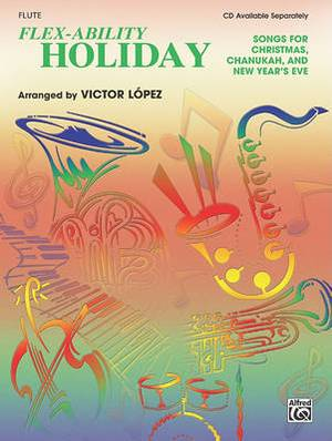 Flex-Ability Holiday -- Solo-Duet-Trio-Quartet with Optional Accompaniment: Flute