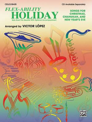 Flex-Ability Holiday -- Solo-Duet-Trio-Quartet with Optional Accompaniment: Cello/Bass