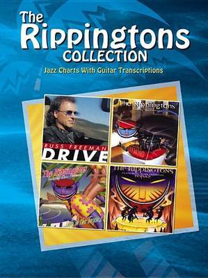 The Rippingtons Collection: Jazz Charts with Guitar Transcriptions