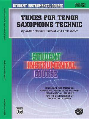 Student Instrumental Course Tunes for Tenor Saxophone Technic: Level I