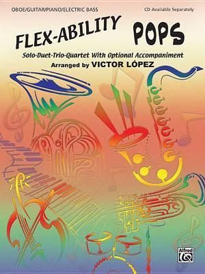 Flex-Ability Pops: Piano: Solo-Duet-Trio-Quartet with Optional Accompaniment