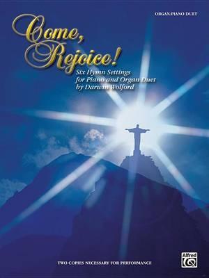 Come, Rejoice!: Six Hymn Settings for Piano and Organ Duet, Sheet