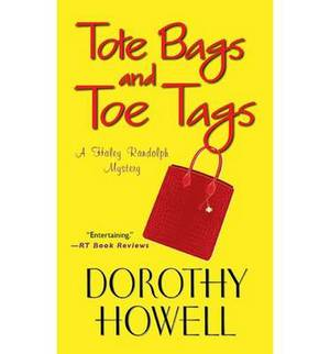 Tote Bags and Toe Tags: a Haley Randolf Mystery