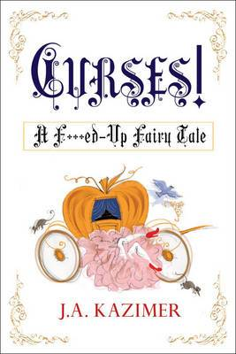 Curses!: A F***ed - Up Fairytale