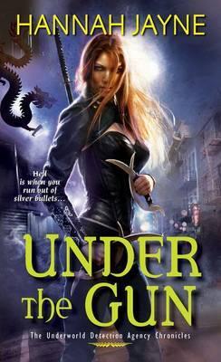 Under the Gun: The Underworld Detective Agency Chronicles