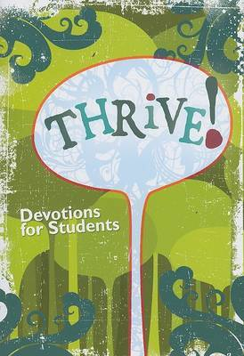 Thrive!: Devotions for Students