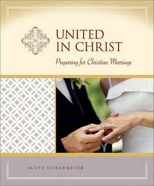 United in Christ: Preparing for Christian Marriage