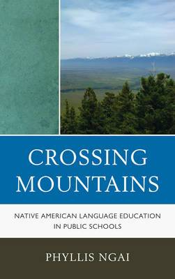 Crossing Mountains: Native American Language Education in Public Schools