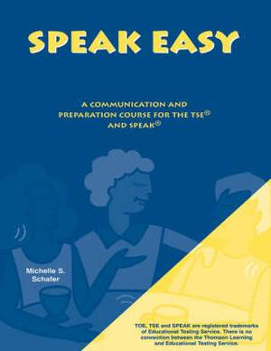 Speakeasy: A Communication and Preparation Course for the Tse and Speak