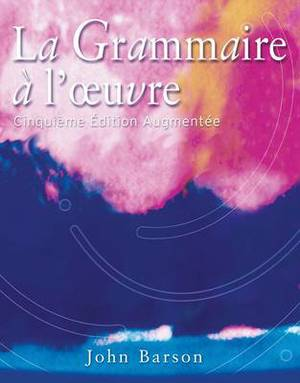 Grammaire a l'Oeuvre: Media Edition (with Quia)